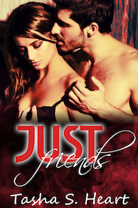 Just Friends by Tasha S. Heart