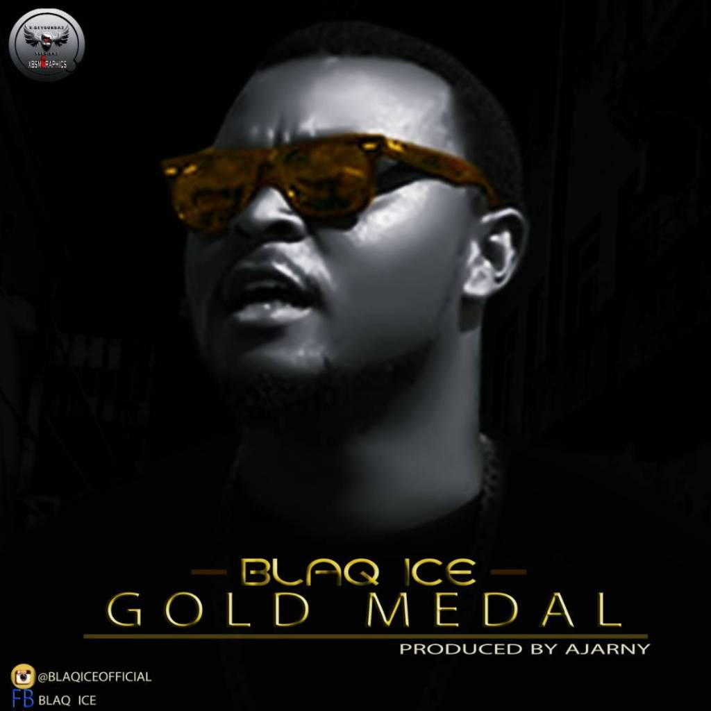DOWNLOAD MP3] Blaq Ice – Gold Medal » Exclusivetribe