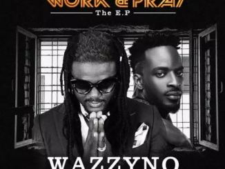 wazzyno work and pray ft 9ice