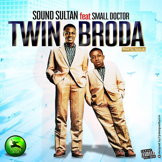 sound sultan ft. Small Doctor twin brother mp3