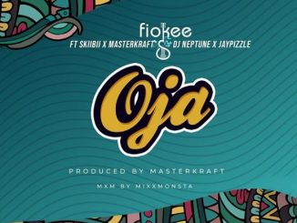 Fiokee – Oja ft. Skiibii, Masterkraft, DJ Neptune & Jaypizzle mp3 download
