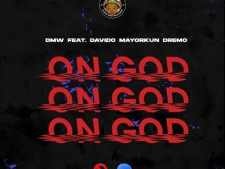 Dmw ft. Davido, Mayorkun & Dremo – on God mp3