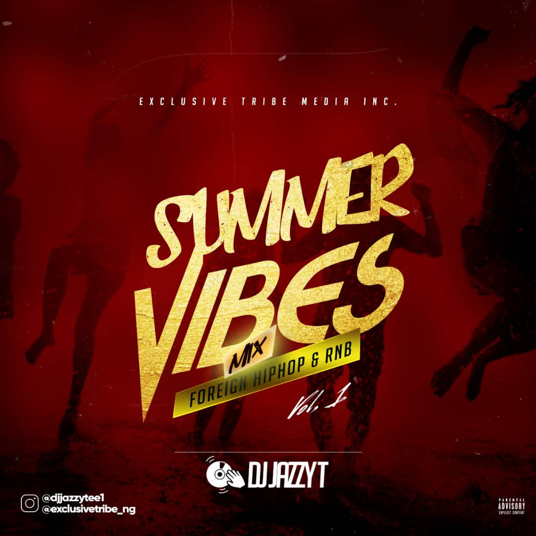 MIXTAPE: (Download) Dj Jazzy T – Summer Vibes Mix (Hiphop