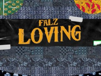 Falz – Loving mp3 download