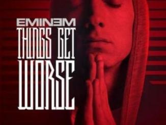 Eminem Things Get Worse mp3 download