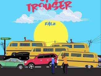 Falz One Trouser Mp3 Download