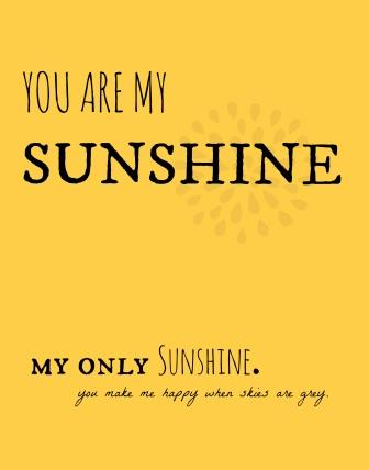 image relating to You Are My Sunshine Free Printable named Free of charge Printable \u201cYou Are My Solar\u201d Justification Our Mess