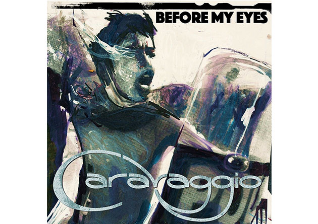 "CARAVAGGIO: ""Before my eyes"" – Il singolo d'esordio della band OUT NOW – ICM/Believe Digital"