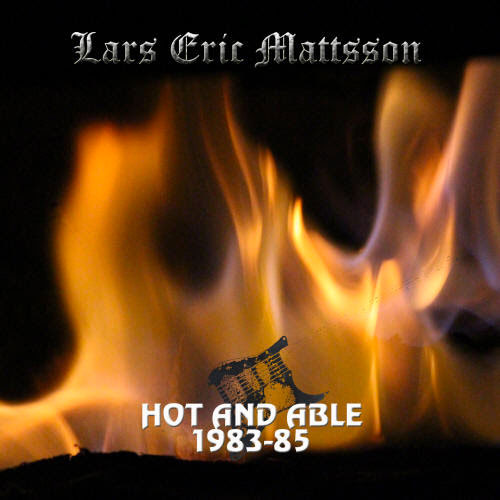 """Lars Eric Mattsson: """"Hot and Able 1983-85"""" – A Blast from the past! 16 track collection of Lars' work from these years"""