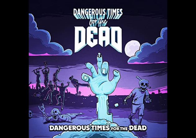 "New Promo – Dangerous Times For The Dead  ""Self Titled""  (NWOTHM)"