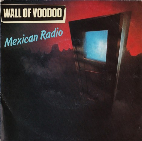 07 WallofVoodoo_mexican radio