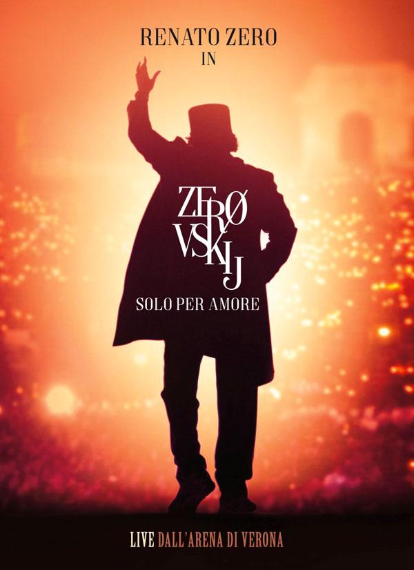 """RENATO ZERO: esce il doppio CD live """"Zerovskij Solo per Amore - Live"""", con 32 brani tratti dallo spettacolo e registrati durante i live all'Arena di Verona"""