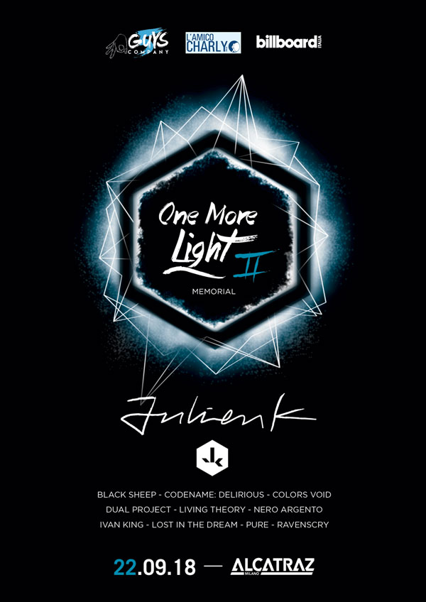 """ONE MORE LIGHT MEMORIAL II"", il tributo a CHESTER BENNINGTON dei Linkin Park scomparso un anno fa si svolgerà il 22 settembre all'Alcatraz di Milano, headliner: JULIEN-K"