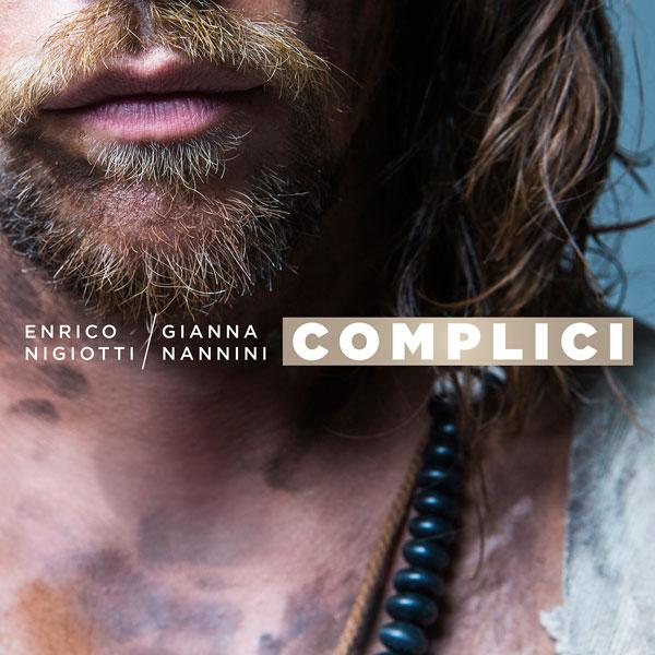 """ENRICO NIGIOTTI feat. GIANNA NANNINI: """"COMPLICI"""" - Dal 24 agosto il nuovo singolo in radio e in digitale"""