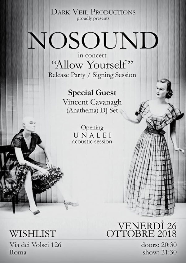 NOSOUND Release Party / VINCENT CAVANAGH (ANATHEMA) DJ set / UNALEI, 26 Ottobre 2018, WISHLIST CLUB, ROMA