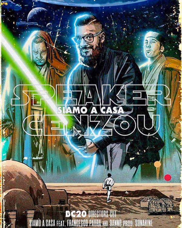 "SPEAKER CENZOU: disponibile on line ""SIAMO A CASA"", OMAGGIO A FAN STAR WARS"