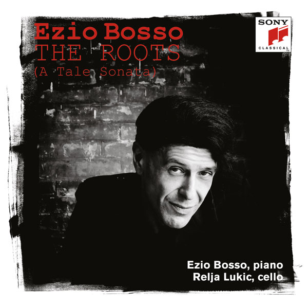 "EZIO BOSSO: IL NUOVO ALBUM ""THE ROOTS (A TALE SONATA)"" - SONY CLASSICAL"