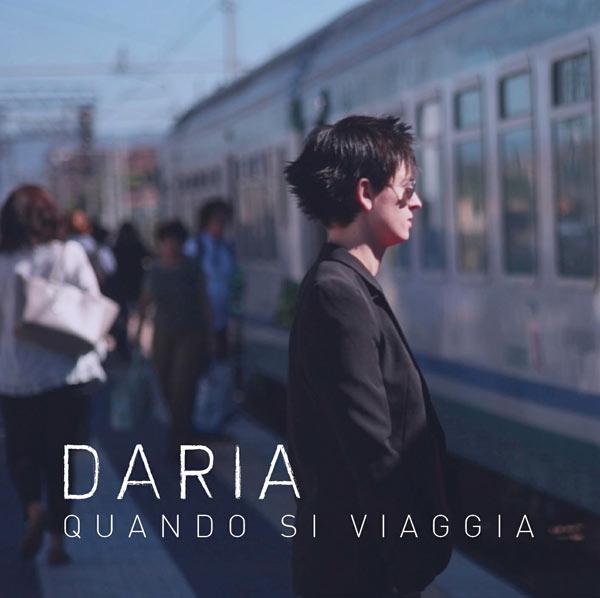 Disponibile dal 14 dicembre su tutte le piattaforme digitali il singolo Quando si viaggia, primo estratto dall'album d'esordio di Daria