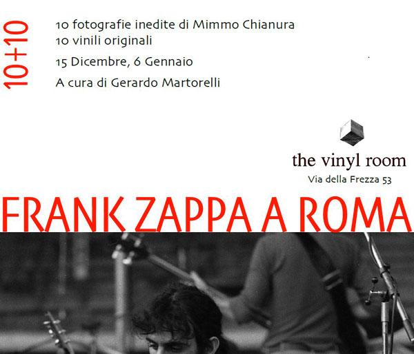 FRANK ZAPPA A ROMA 10+10: dal 15 dicembre al 6 gennaio alla VINYL ROOM di via della Frezza 53 a Roma