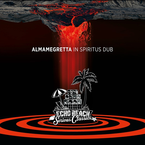 "ALMAMEGRETTA: ""In Spiritus Dub"" - Echo Beach"