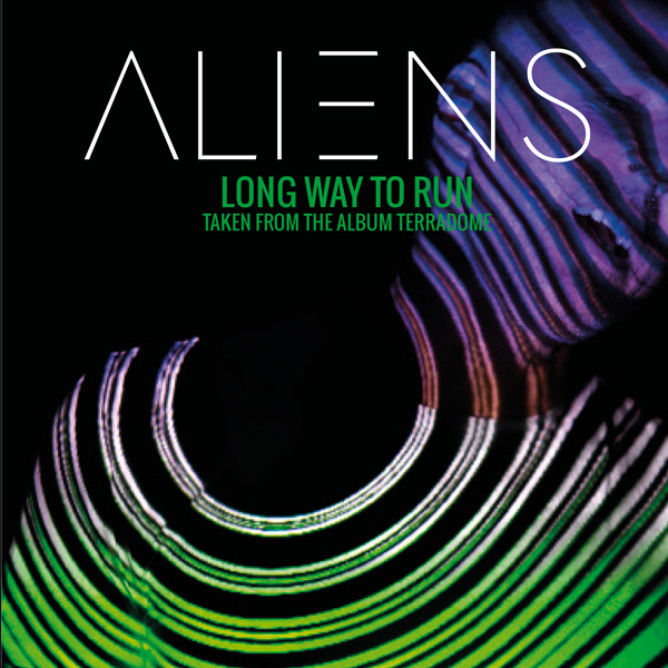 "Aliens: ""Long Way To Run"" - Self Release  24 May 2019"