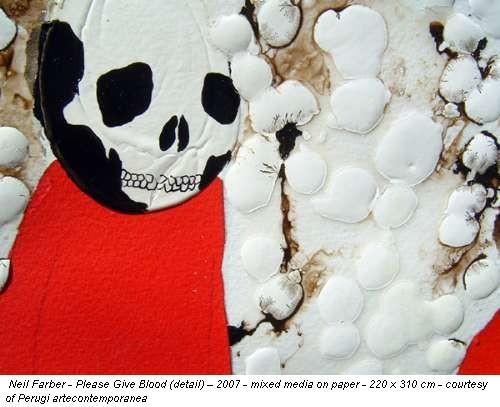 Neil Farber - Please Give Blood (detail) – 2007 - mixed media on paper - 220 x 310 cm - courtesy of Perugi artecontemporanea