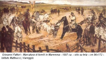 Giovanni Fattori - Marcatura di torelli in Maremma - 1887 ca. - olio su tela - cm 86x172 - Istituto Matteucci, Viareggio