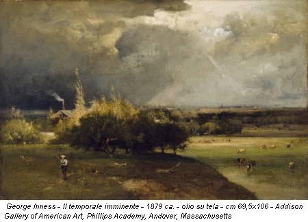 George Inness - Il temporale imminente - 1879 ca. - olio su tela - cm 69,5x106 - Addison Gallery of American Art, Phillips Academy, Andover, Massachusetts