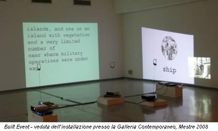 Built Event - veduta dell'installazione presso la Galleria Contemporaneo, Mestre 2008