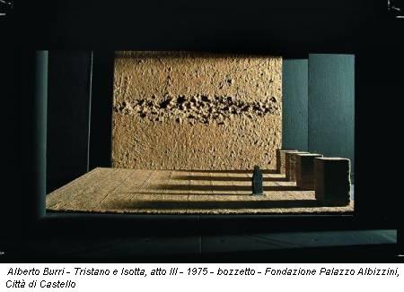 Alberto Burri - Tristano e Isotta, atto III - 1975 - bozzetto - Fondazione Palazzo Albizzini, Città di Castello