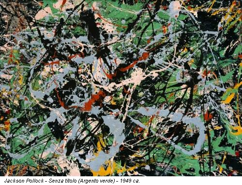Jackson Pollock - Senza titolo (Argento verde) - 1949 ca.