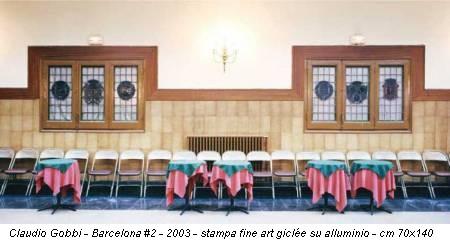 Claudio Gobbi - Barcelona #2 - 2003 - stampa fine art giclée su alluminio - cm 70x140