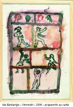 Ida Barbarigo - I terrestri - 2006 - acquarello su carta