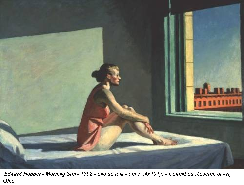 Edward Hopper - Morning Sun - 1952 - olio su tela - cm 71,4x101,9 - Columbus Museum of Art, Ohio