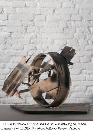 Emilio Vedova - Per uno spazio. 29 - 1988 - legno, disco, pittura - cm 52x36x59 - photo Vittorio Pavan, Venezia
