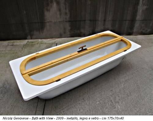 Nicola Genovese - Bath with View - 2009 - metallo, legno e vetro - cm 175x70x40