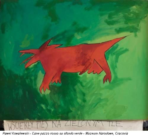 Pawel Kowalewski - Cane pazzo rosso su sfondo verde - Muzeum Narodowe, Cracovia
