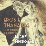 Michel Fingesten: Eros und Thanatos, in Sesto Fiorentino