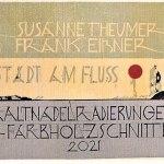Susanne Theumer und Frank Eißner – Stadt am Fluss – Druckgrafik – Aschaffenburg