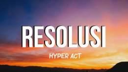 Lirik Lagu Resolusi - Hyper Act