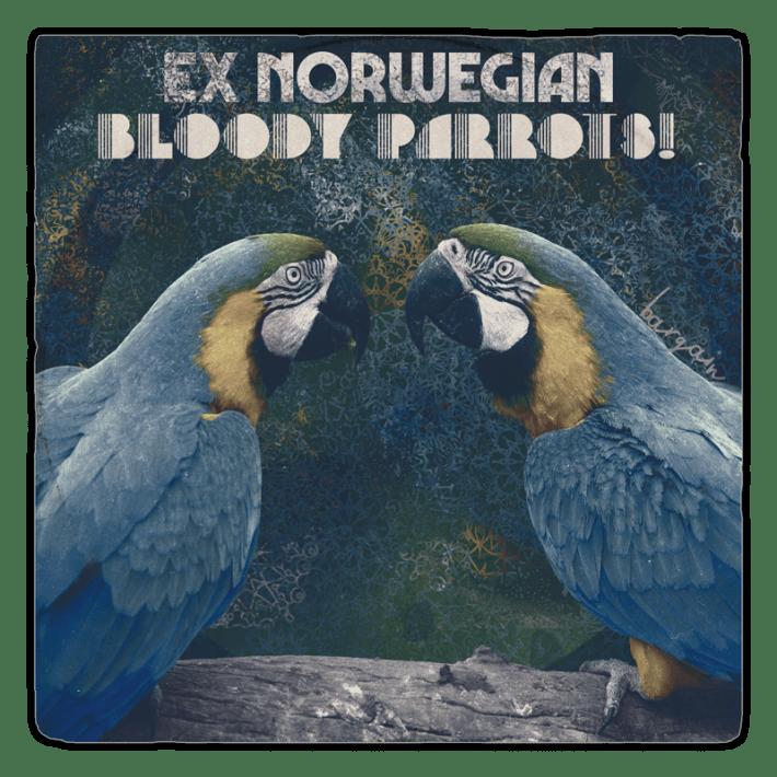Ex Norwegian - Bloody Parrots!