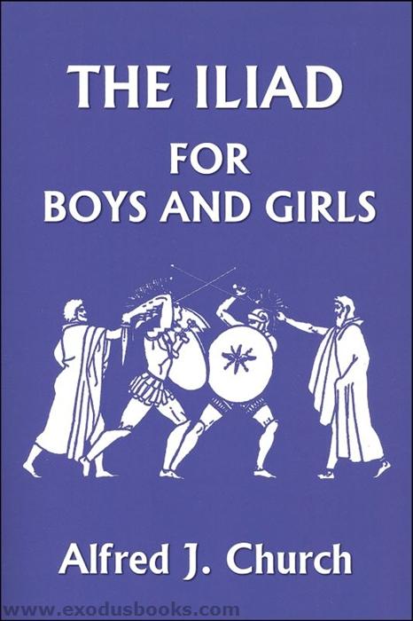 Iliad for Boys and Girls  Exodus Books