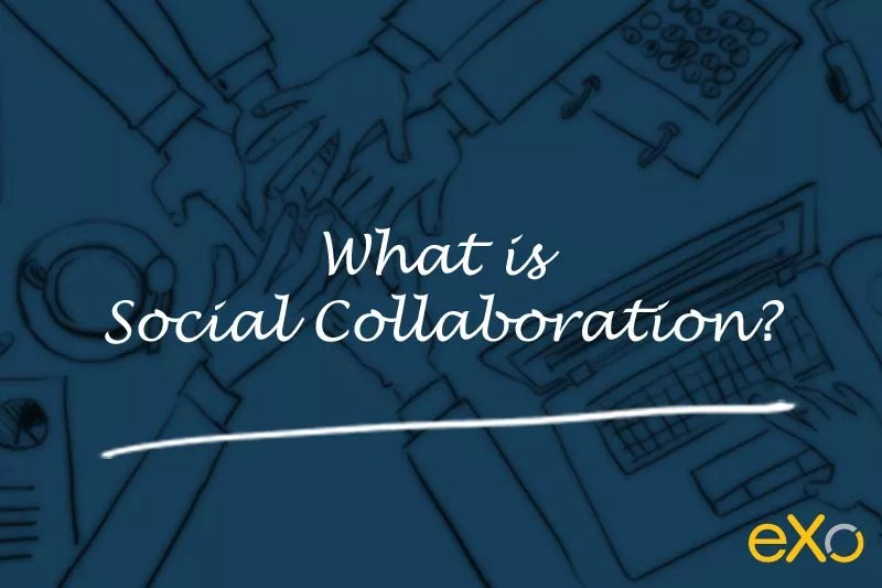 What is Social Collaboration