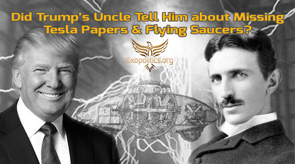 Did Trump's Uncle Tell Him about Missing Tesla Papers & Flying Saucers?
