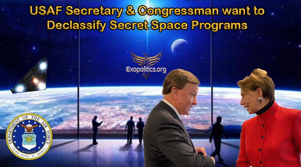 USAF Secretary & Congressman want to Declassify Secret Space Programs