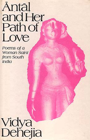 Antal and Her Path of Love: Poems of a Woman Saint from South India