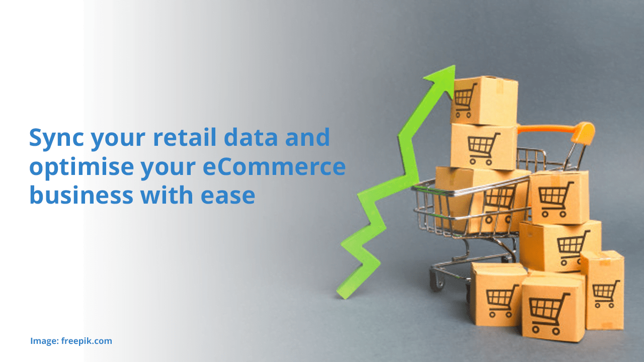 Sync your retail data and optimise your eCommerce business with ease