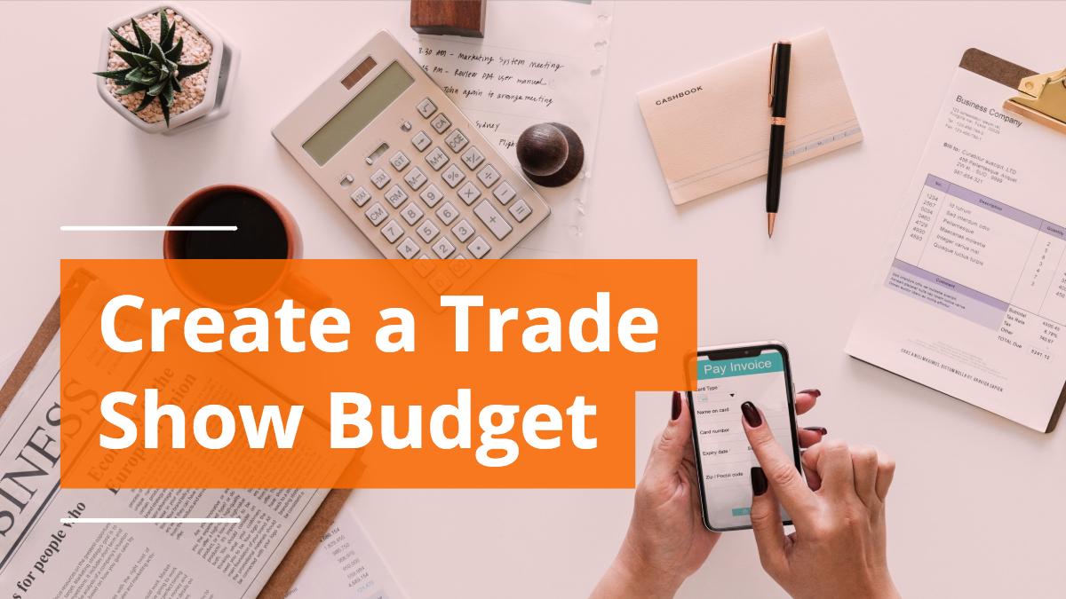 create a trade show budget