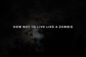 How Not to Live Like a Zombie