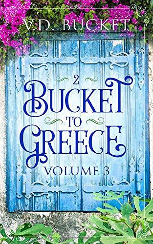 Bucket to Greece Vol 3